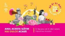 """Festivalul """"Mai Dulce"""" 2020 online"""