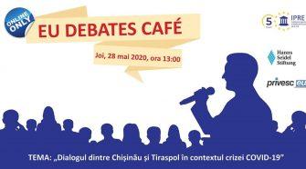 EU DEBATES CAFE dialogul chișinău tiraspol